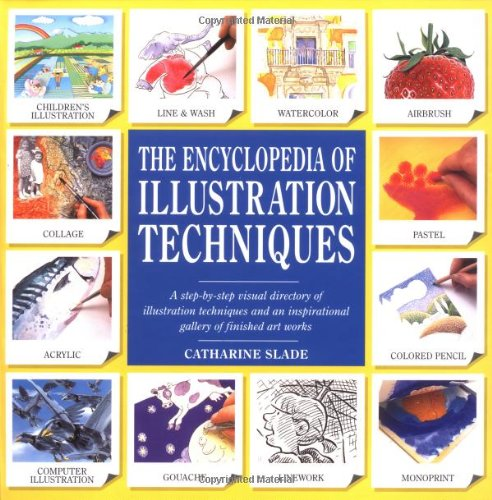 The Encyclopedia of Illustration Techniques: A Step-By-Step Visual Directory of Illustration Techniques and an Inspirational Gallery of Finished Art W 9780762400836