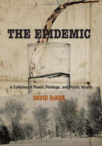The Epidemic: A Collision of Power, Privilege, and Public Health 9780762760084