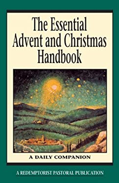 The Essential Advent and Christmas Handbook 9780764806612