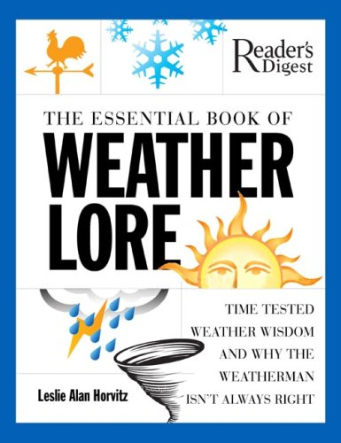 The Essential Book of Weather Lore: Time-Tested Weather Wisdom and Why the Weatherman Isn't Always Right 9780762108572