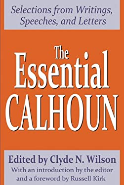 The Essential Calhoun 9780765806673