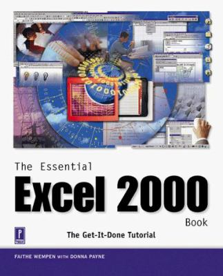 The Essential Excel 2000 Book: The Get It Done Tutorial 9780761518891