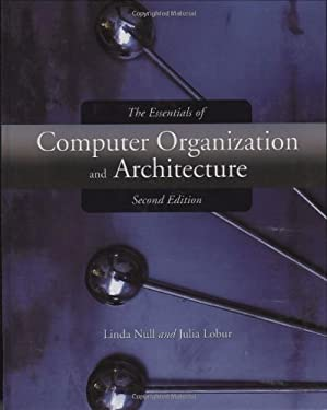 The Essentials of Computer Organization and Architecture 9780763737696