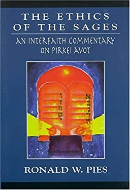 The Ethics of the Sages: An Interfaith Commentary of Pirkei Avot 9780765761033