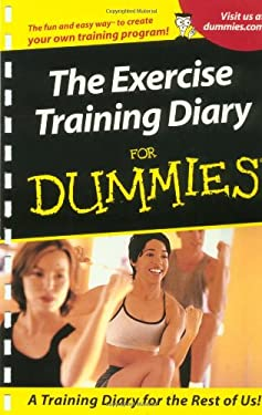 The Exercise Training Diary for Dummies 9780764553370