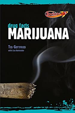 The Facts about Marijuana 9780761443513