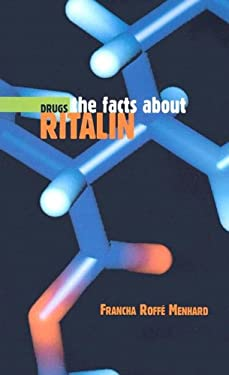 The Facts about Ritalin 9780761422457