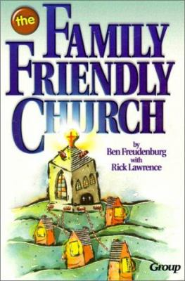 The Family-Friendly Church 9780764420481