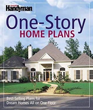 The Family Handyman: One-Story Home Plans 9780762104611