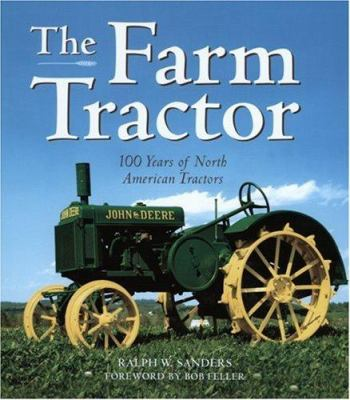 The Farm Tractor: 100 Years of North American Tractors 9780760330746