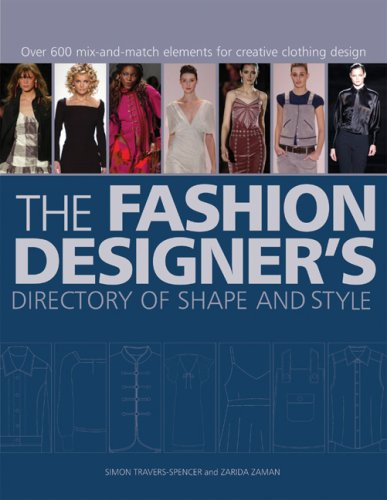 The Fashion Designer's Directory of Shape and Style: Over 500 Mix-And-Match Elements for Creative Clothing Design 9780764138669