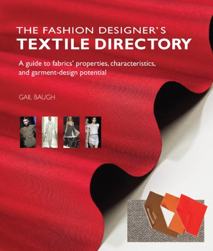 The Fashion Designer's Textile Directory: A Guide to Fabrics' Properties, Characteristics, and Garment-Design Potential 9780764146282