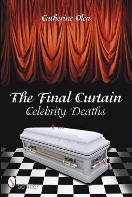 The Final Curtain: Celebrity Deaths 9780764334726