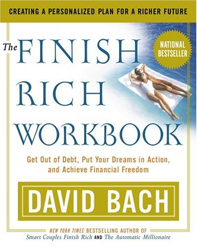 The Finish Rich Workbook: Creating a Personalized Plan for a Richer Future 9780767904810