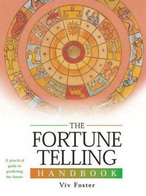 The Fortune Telling Handbook: A Practical Guide to Predicting the Future 9780764159145