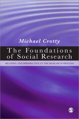 The Foundations of Social Research: Meaning and Perspective in the Research Process 9780761961062