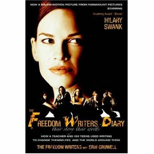The Freedom Writers Diary: How a Teacher and 150 Teens Used Writing to Change Themselves and the World Around Them 9780767924900