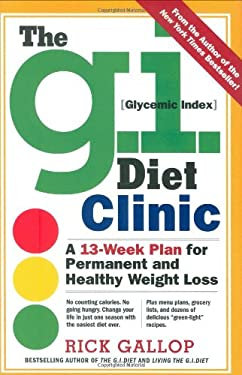 The G.I. Diet Clinic: A 13-Week Plan for Permanent and Healthy Weight Loss 9780761149484