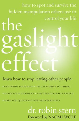 The Gaslight Effect: How to Spot and Survive the Hidden Manipulations Other People Use to Control Your Life 9780767924450