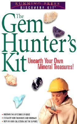 The Gem Hunter's Kit: Unearth Your Own Mineral Treasures [With Gem StickersWith Slab of RockWith Gem Identification Chart]