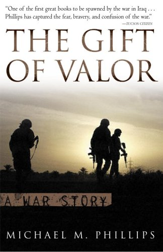 The Gift of Valor: A War Story 9780767920384