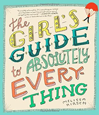 The Girl's Guide to Absolutely Everything 9780761135791