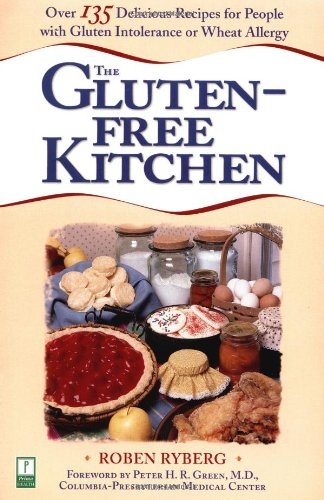 The Gluten-Free Kitchen: Over 135 Delicious Recipes for People with Gluten Intolerance or Wheat Allergy 9780761522720