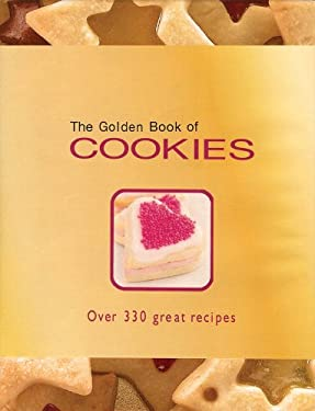 The Golden Book of Cookies: Over 330 Great Recipes 9780764161858