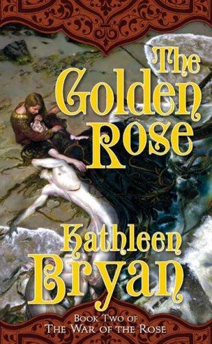 The Golden Rose 9780765351753