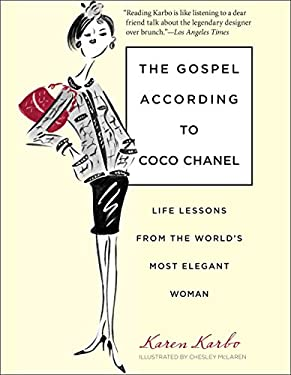 The Gospel According to Coco Chanel: Life Lessons from the World's Most Elegant Woman 9780762764150