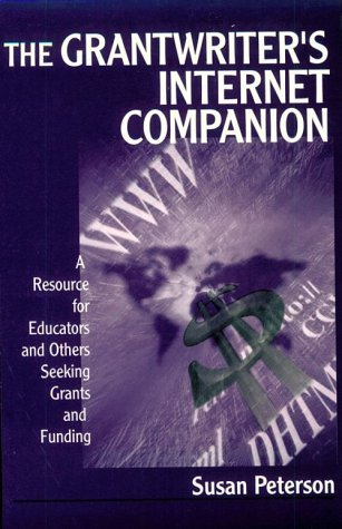 The Grantwriter's Internet Companion: A Resource for Educators and Others Seeking Grants and Funding 9780761977469