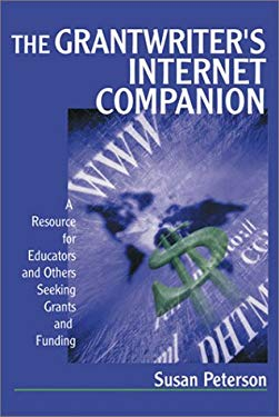 The Grantwriter's Internet Companion: A Resource for Educators and Others Seeking Grants and Funding 9780761978084