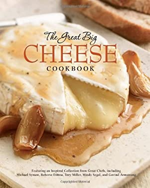 The Great Big Cheese Cookbook 9780762434978