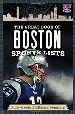 The Great Book of Boston Sports Lists 9780762442850