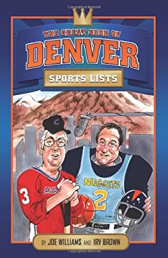 The Great Book of Denver Sports Lists 9780762433551