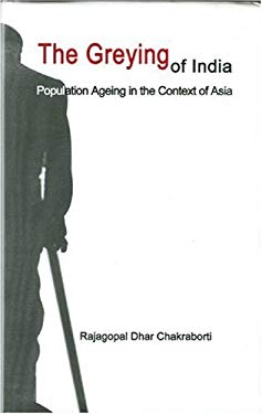 The Greying of India: Population Ageing in the Context of Asia 9780761998020