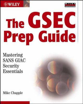 The Gsec Prep Guide: Mastering Sans Giac Security Essentials [With CDROM] 9780764539329