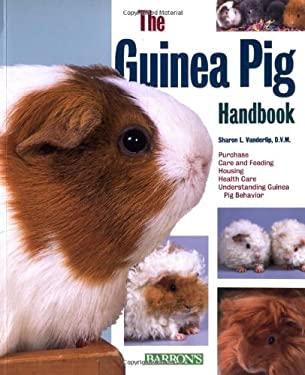 The Guinea Pig Handbook Guinea Pig Handbook 9780764122880