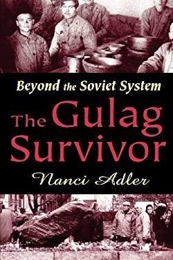 Gulag Survivor : Beyond the Soviet System