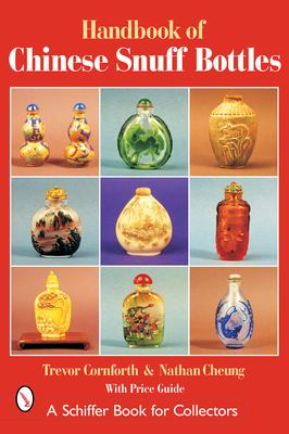 The Handbook of Chinese Snuff Bottles 9780764315909