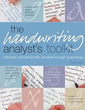 The Handwriting Analyst's Toolkit: Character and Personality Revealed Through Graphology 9780764127922