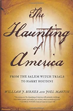 The Haunting of America: From the Salem Witch Trials to Harry Houdini 9780765313812