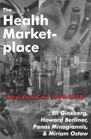 The Health Marketplace: New York City, 1990-2010 9780765800480