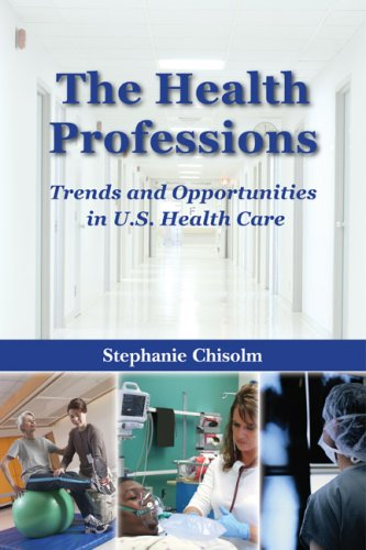The Health Professions: Trends and Opportunities in U.S. Health Care 9780763735203