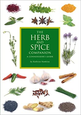 The Herb and Spice Companion: A Connoisseur's Guide 9780762430536