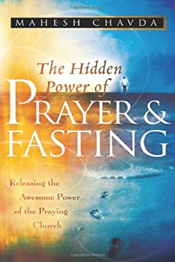 The Hidden Power of Prayer and Fasting 9780768424102