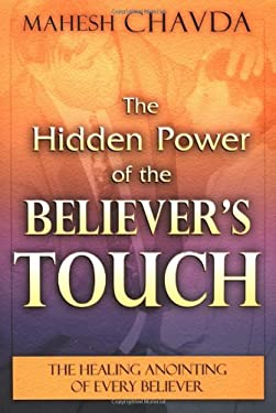 The Hidden Power of the Believer's Touch 9780768419740