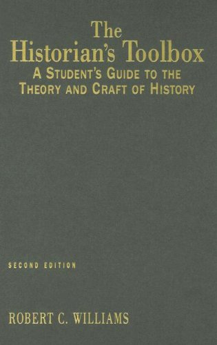 The Historian's Toolbox: A Student's Guide to the Theory and Craft of History 9780765620262