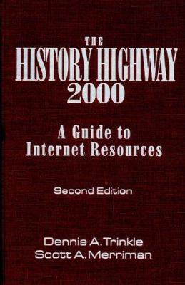 The History Highway: A Guide to Internet Resources 9780765604774