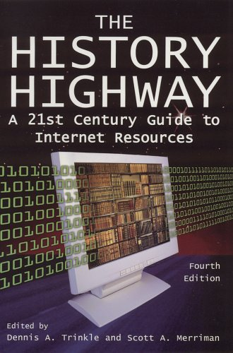 The History Highway: A 21st-Century Guide to Internet Resources, Fourth Edition 9780765616319